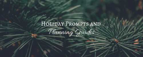 Holiday Prompts and Planning Guides