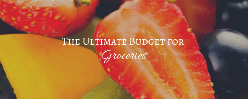 The Ultimate Budget for Groceries