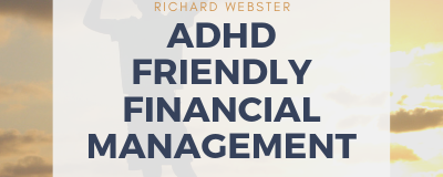 ADHD Friendly Financial Management