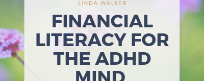 Financial Literacy For The ADHD Mind
