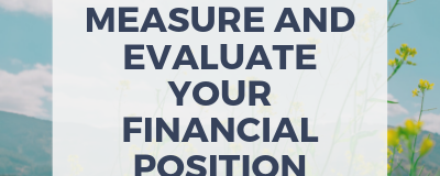 Measure And Evaluate Your Financial Position