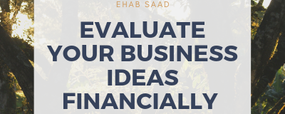 Evaluate Your Business Ideas Financially