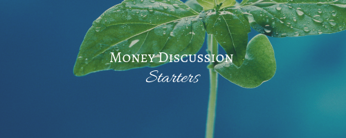 Money Discussion Starters