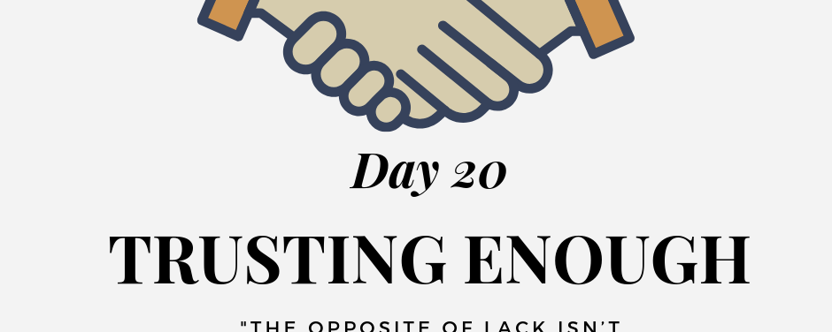 UPLift Challenge – Antidotes to Adversity – Day Twenty: Trusting Enough